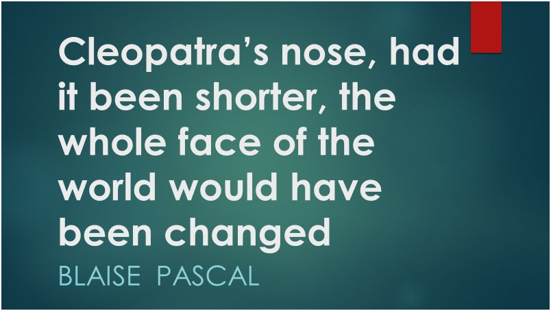 The famous quote on - Importance of Nasal appearance