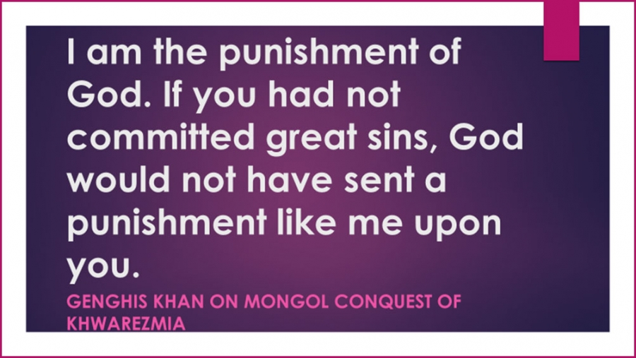 The famous quote  of  Genghis Khan.